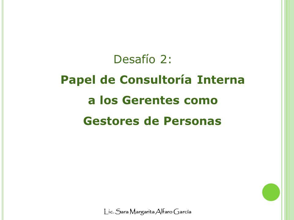 Desafío 2: Papel de Consultoría Interna a los Gerentes como Gestores de Personas