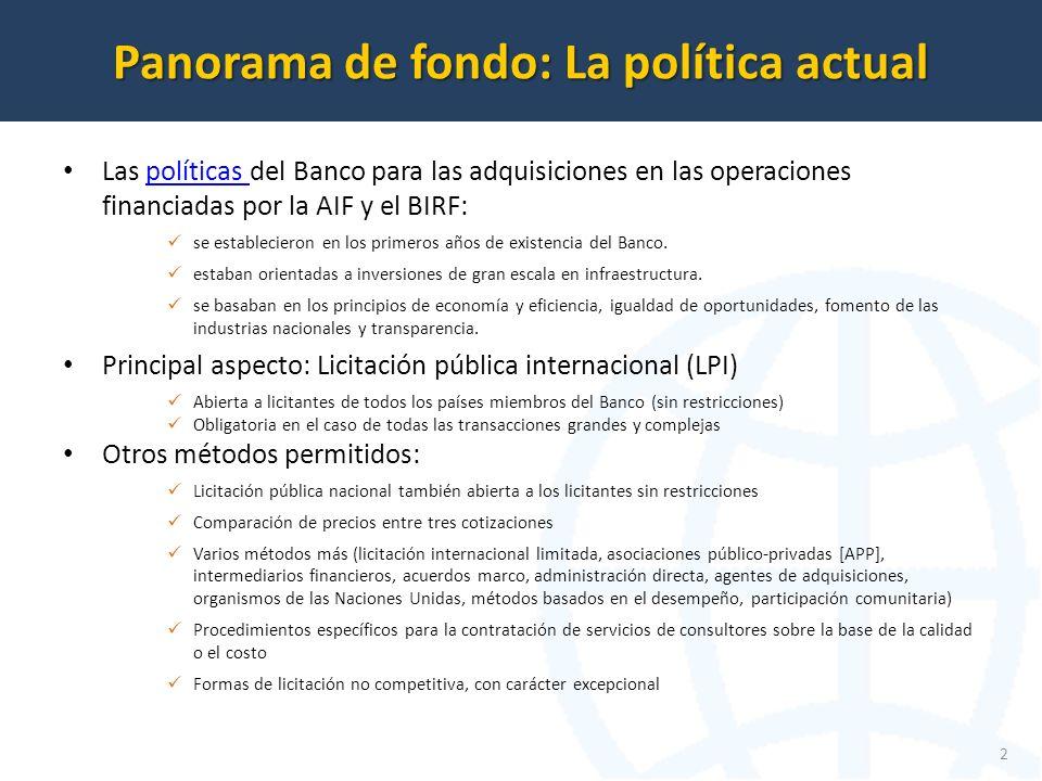 Las políticas del Banco para las adquisiciones en las operaciones financiadas por la AIF y el BIRF:políticas se establecieron en los primeros años de existencia del Banco.