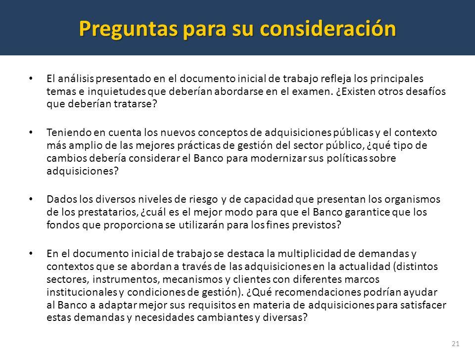 Preguntas para su consideración 21 El análisis presentado en el documento inicial de trabajo refleja los principales temas e inquietudes que deberían abordarse en el examen.