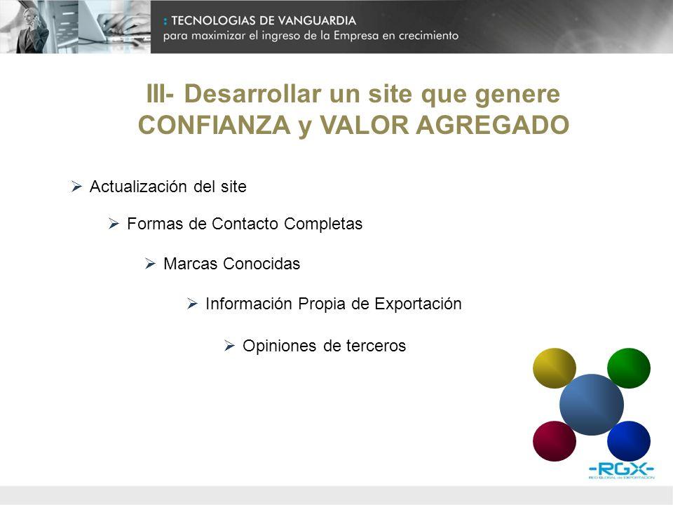 III- Desarrollar un site que genere CONFIANZA y VALOR AGREGADO Ventajas competitivas digitales (b2b) 1- Información on line sobre el envío.