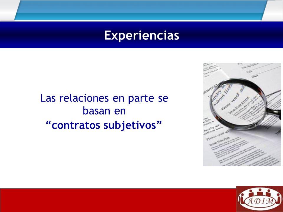 Las relaciones en parte se basan en contratos subjetivos Experiencias