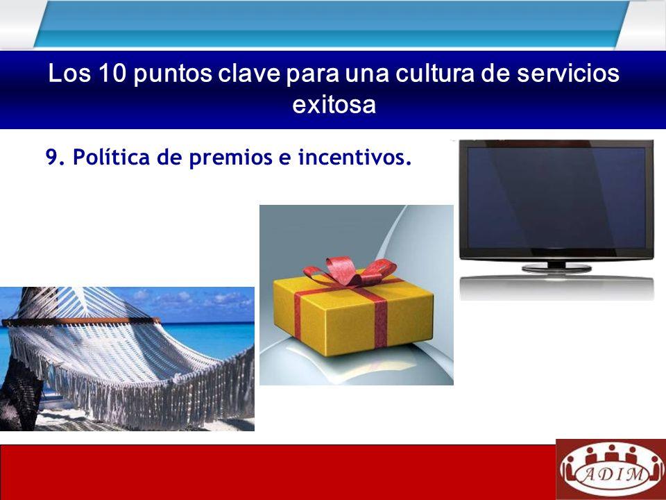 9. Política de premios e incentivos. Los 10 puntos clave para una cultura de servicios exitosa
