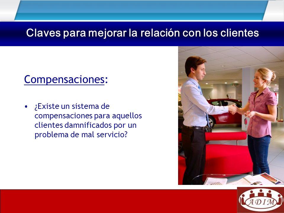 Compensaciones: ¿Existe un sistema de compensaciones para aquellos clientes damnificados por un problema de mal servicio? Claves para mejorar la relac
