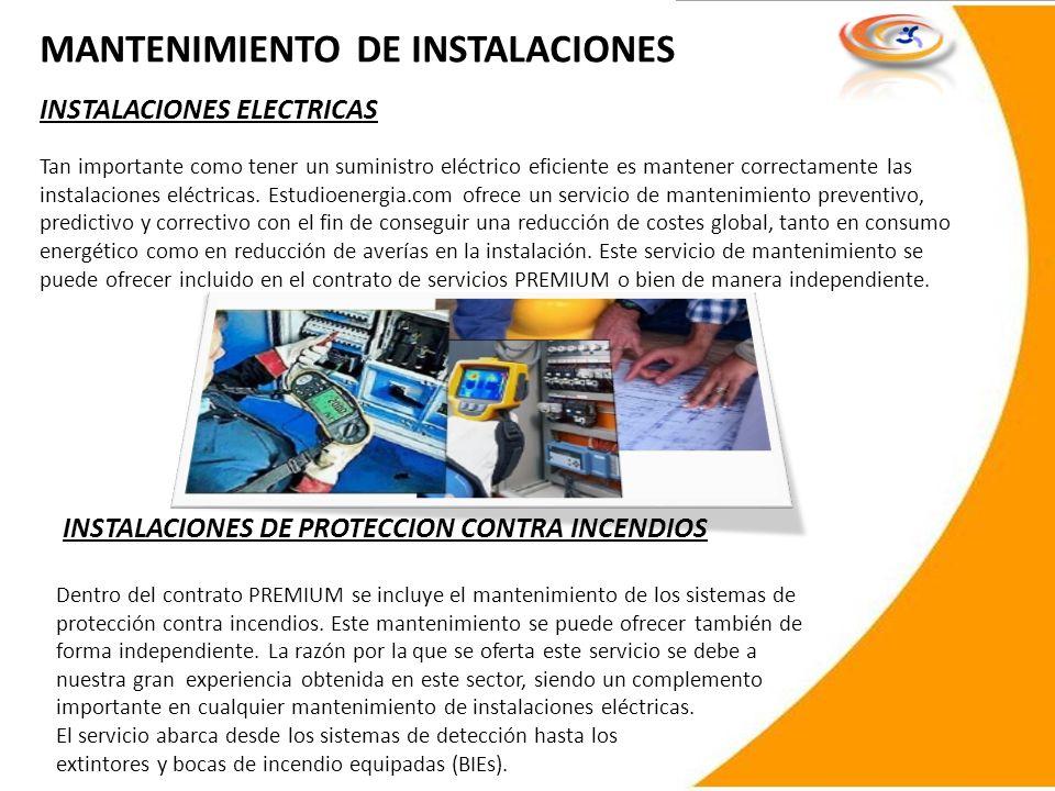 MANTENIMIENTO DE INSTALACIONES INSTALACIONES ELECTRICAS Tan importante como tener un suministro eléctrico eficiente es mantener correctamente las inst