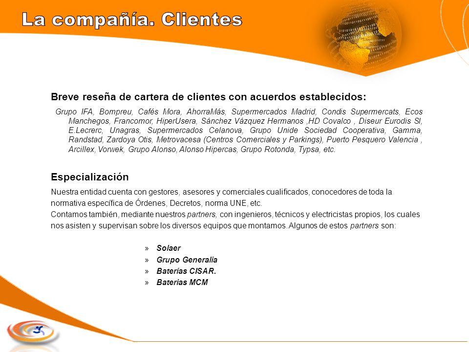 Breve reseña de cartera de clientes con acuerdos establecidos: Grupo IFA, Bompreu, Cafés Mora, AhorraMás, Supermercados Madrid, Condis Supermercats, E