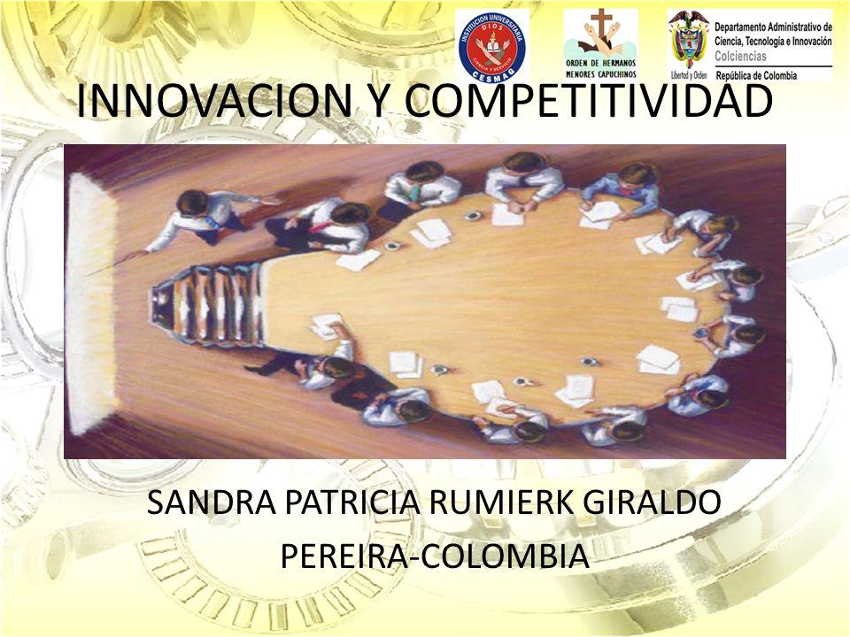 INNOVACION Y COMPETITIVIDAD SANDRA PATRICIA RUMIERK GIRALDO PEREIRA-COLOMBIA