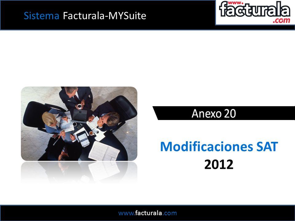 Modificaciones SAT 2012 Sistema Facturala-MYSuite www.facturala.com