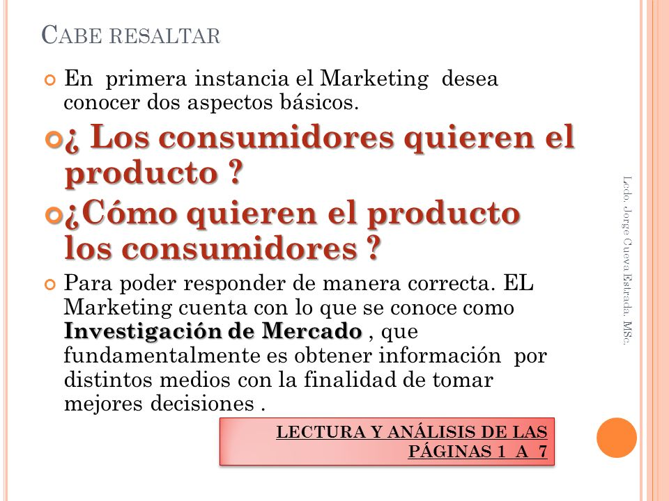 C ABE RESALTAR En primera instancia el Marketing desea conocer dos aspectos básicos.