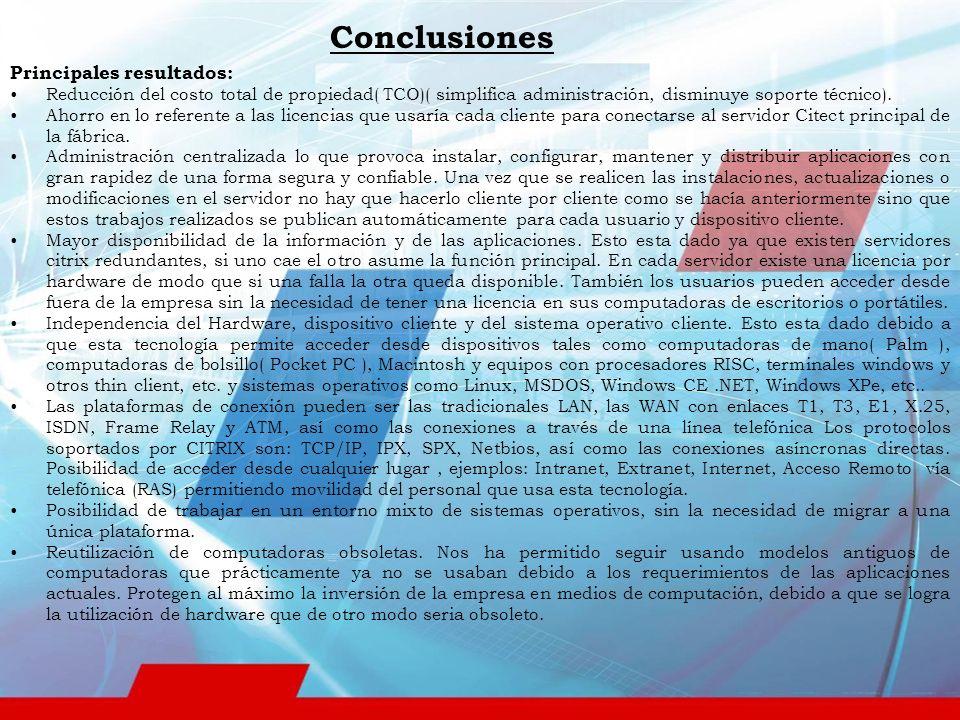 Conclusiones Principales resultados: Reducción del costo total de propiedad( TCO)( simplifica administración, disminuye soporte técnico).
