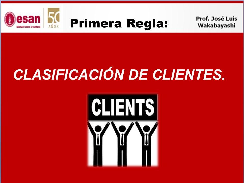 Primera Regla: CLASIFICACIÓN DE CLIENTES.