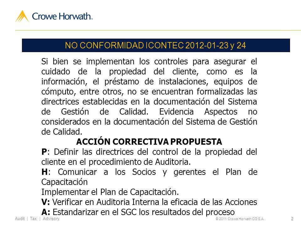 2 © 2011 Crowe Horwath CO S.A. NO CONFORMIDAD ICONTEC 2012-01-23 y 24 Si bien se implementan los controles para asegurar el cuidado de la propiedad de