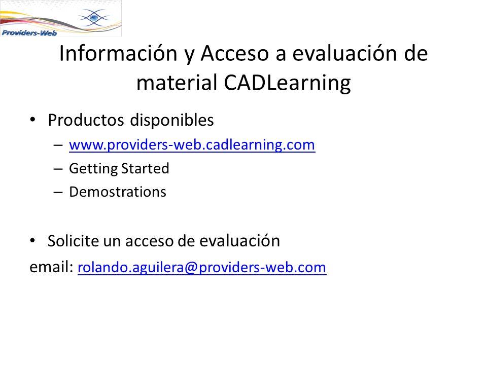 Información y Acceso a evaluación de material CADLearning Productos disponibles – www.providers-web.cadlearning.com www.providers-web.cadlearning.com