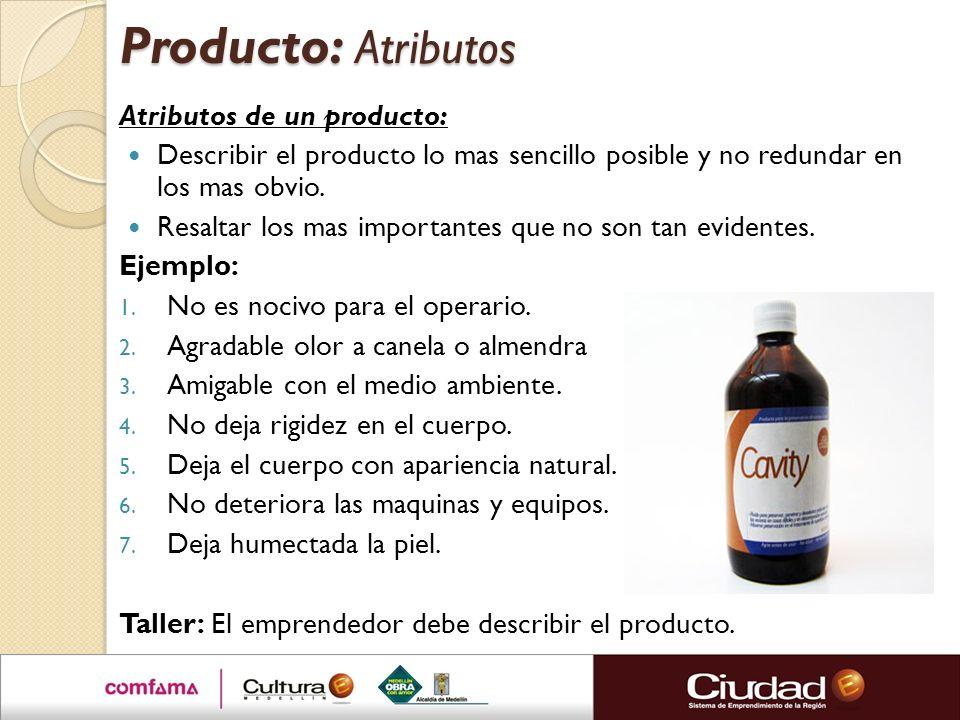 Producto: Atributos Atributos de un producto: Describir el producto lo mas sencillo posible y no redundar en los mas obvio.