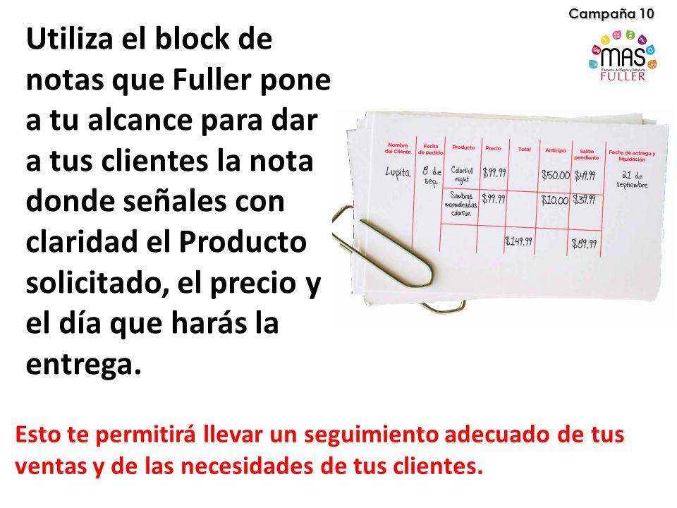 Utiliza el block de notas que Fuller pone a tu alcance para dar a tus clientes la nota donde señales con claridad el Producto solicitado, el precio y