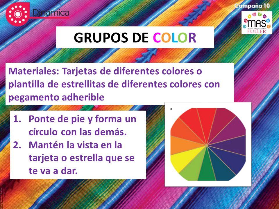 Campaña 10 GRUPOS DE COLOR Materiales: Tarjetas de diferentes colores o plantilla de estrellitas de diferentes colores con pegamento adherible 1.Ponte