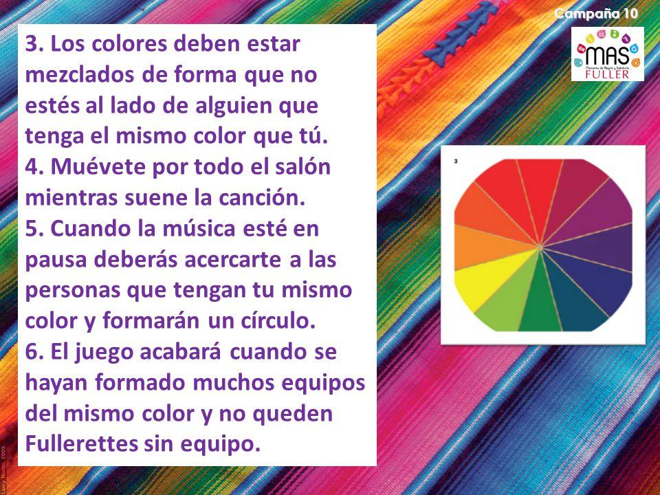 Campaña 10 3. Los colores deben estar mezclados de forma que no estés al lado de alguien que tenga el mismo color que tú. 4. Muévete por todo el salón