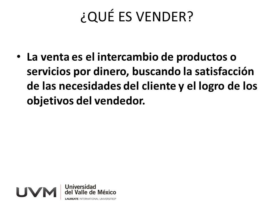 ¿QUÉ ES VENDER? La venta es el intercambio de productos o servicios por dinero, buscando la satisfacción de las necesidades del cliente y el logro de