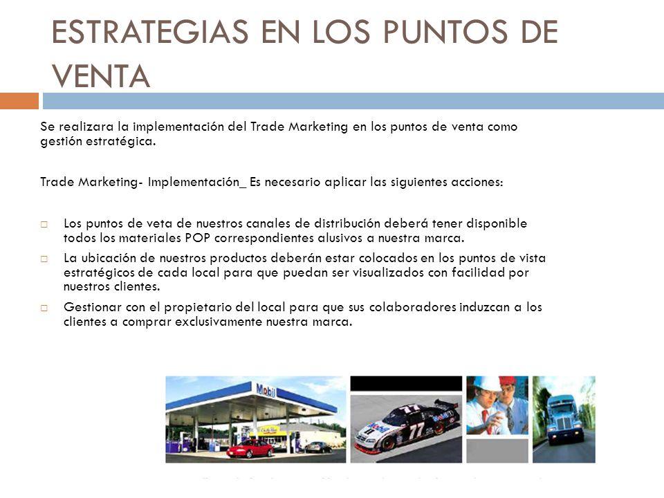 ESTRATEGIAS EN LOS PUNTOS DE VENTA Se realizara la implementación del Trade Marketing en los puntos de venta como gestión estratégica.