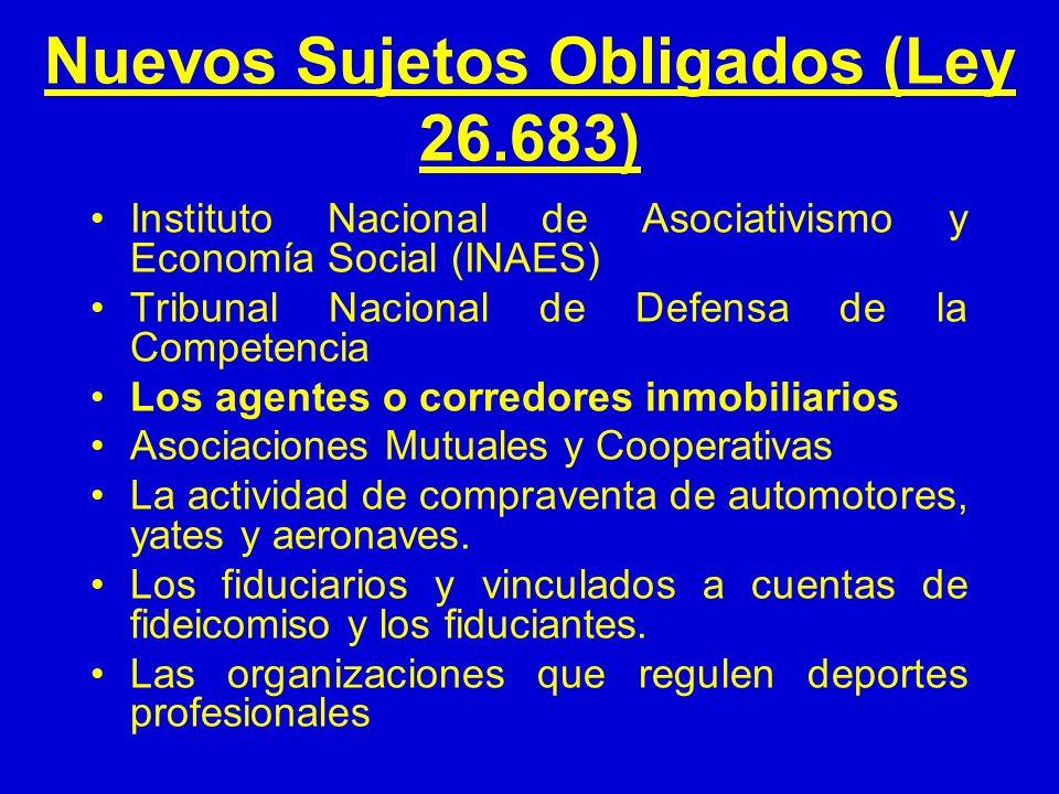 Nuevos Sujetos Obligados (Ley 26.683) Instituto Nacional de Asociativismo y Economía Social (INAES) Tribunal Nacional de Defensa de la Competencia Los