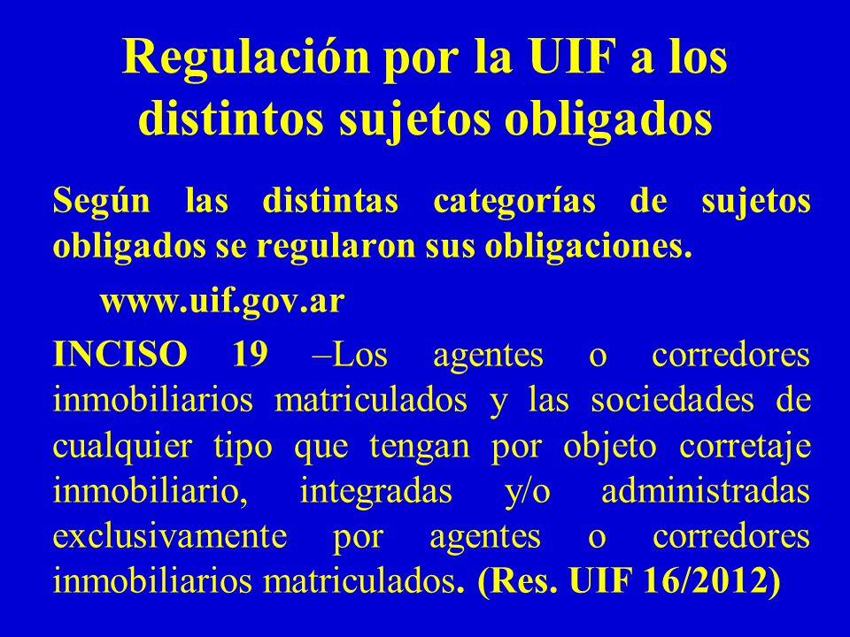 Regulación por la UIF a los distintos sujetos obligados Según las distintas categorías de sujetos obligados se regularon sus obligaciones. www.uif.gov