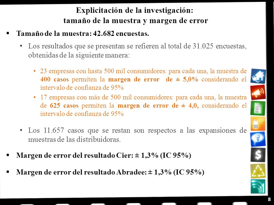 Explicitación de la investigación: tamaño de la muestra y margen de error Tamaño de la muestra: 42.682 encuestas. Los resultados que se presentan se r