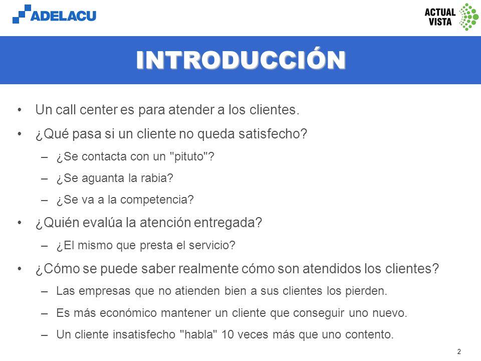 www.adelacu.com 2 INTRODUCCIÓN Un call center es para atender a los clientes.