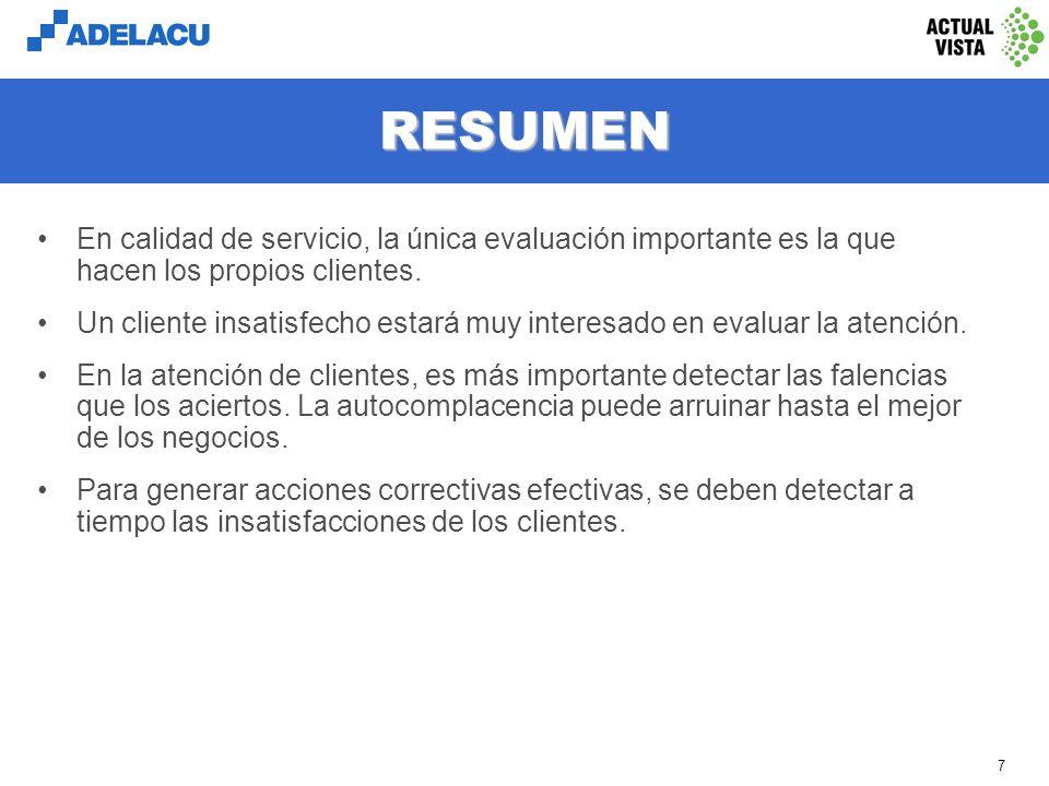 www.adelacu.com 7 RESUMEN En calidad de servicio, la única evaluación importante es la que hacen los propios clientes.