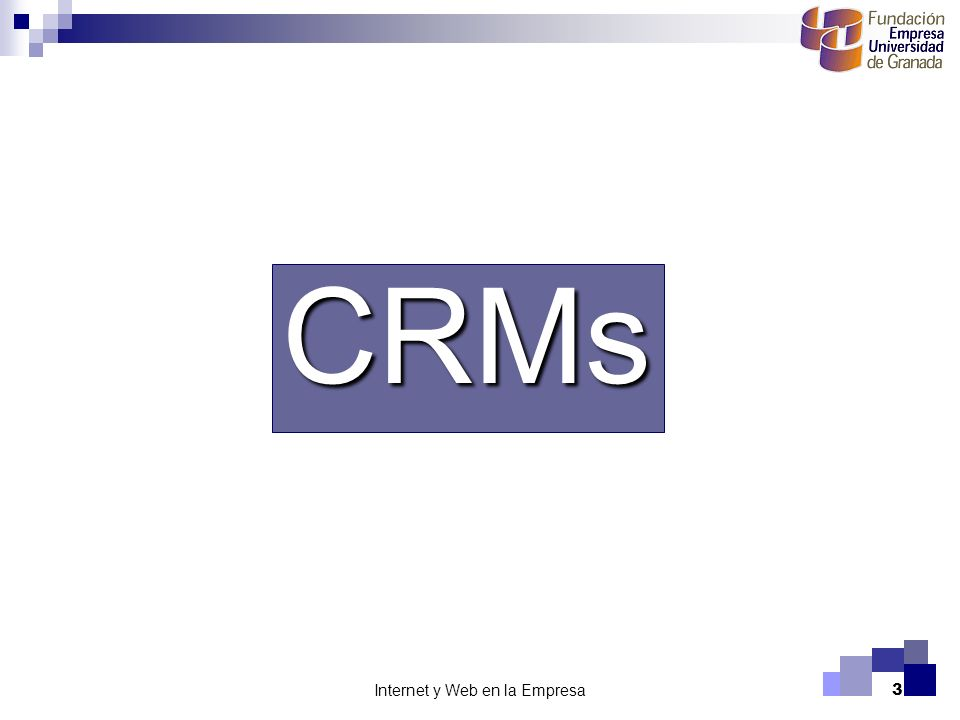 Internet y Web en la Empresa3 CRMs