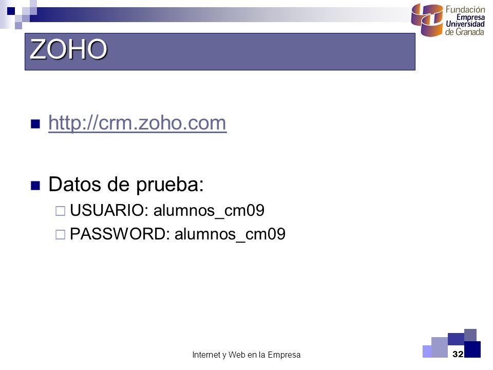Internet y Web en la Empresa32 http://crm.zoho.com Datos de prueba: USUARIO: alumnos_cm09 PASSWORD: alumnos_cm09 ZOHO