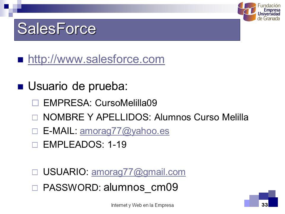 Internet y Web en la Empresa33 http://www.salesforce.com Usuario de prueba: EMPRESA: CursoMelilla09 NOMBRE Y APELLIDOS: Alumnos Curso Melilla E-MAIL: