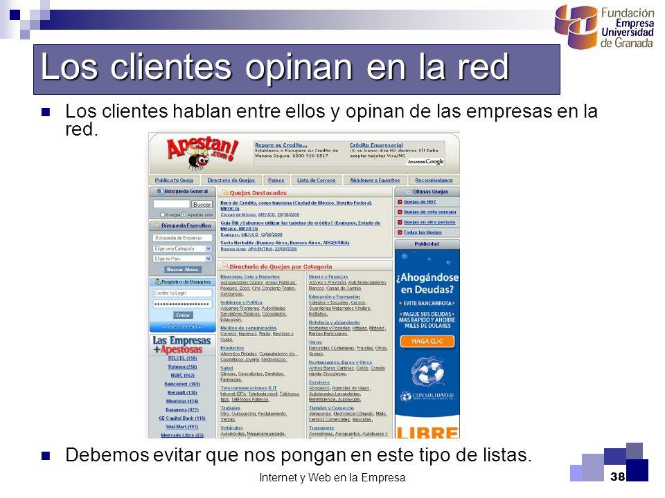 Internet y Web en la Empresa38 Los clientes hablan entre ellos y opinan de las empresas en la red. Debemos evitar que nos pongan en este tipo de lista