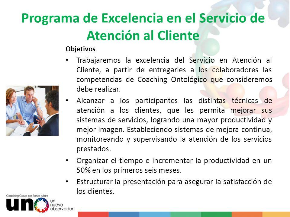 Programa de Excelencia en el Servicio de Atención al Cliente Objetivos Trabajaremos la excelencia del Servicio en Atención al Cliente, a partir de ent