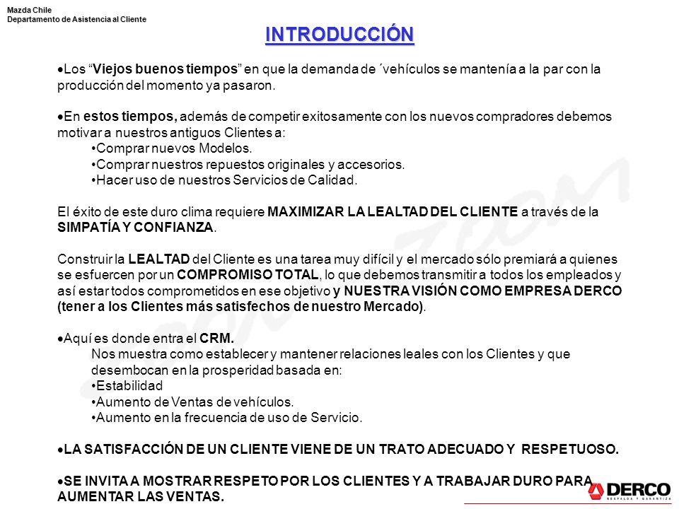 Mazda Chile Departamento de Asistencia al Cliente CRM ¿Cómo se construye una buena relación con el Cliente.