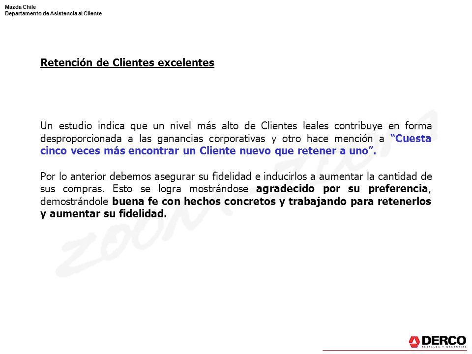 Mazda Chile Departamento de Asistencia al Cliente Retención de Clientes excelentes Un estudio indica que un nivel más alto de Clientes leales contribu