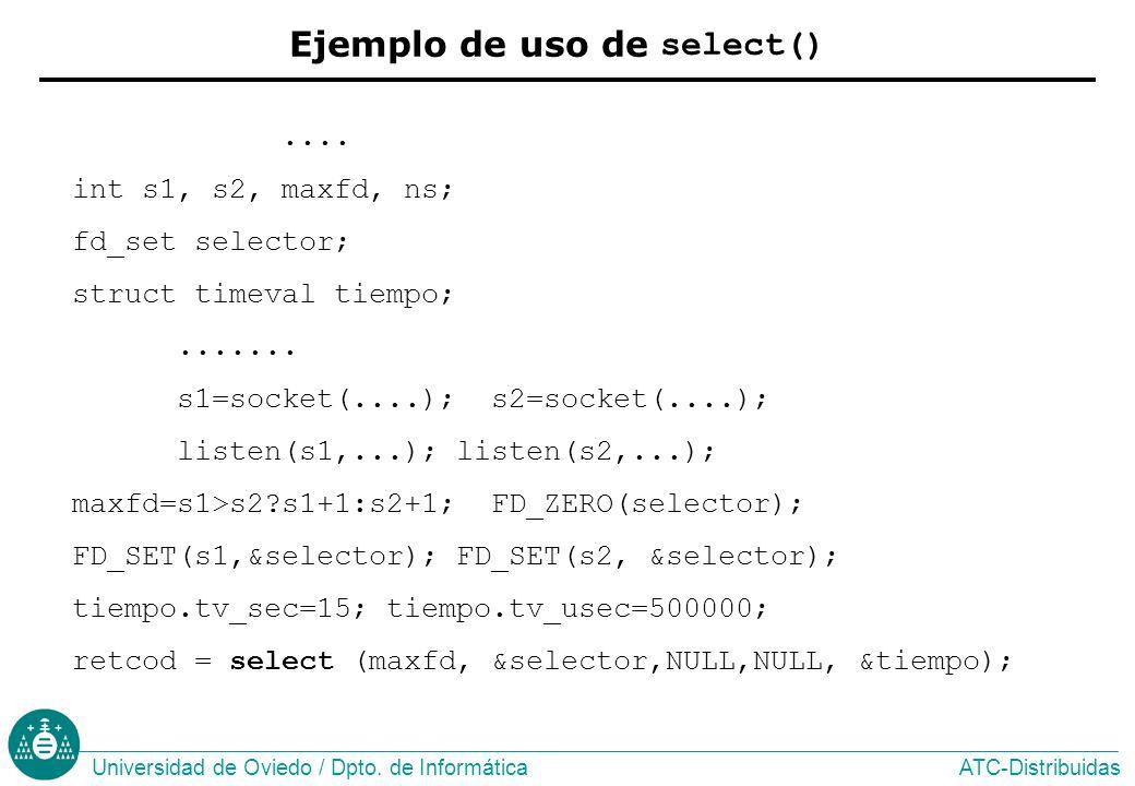 ATC-DistribuidasUniversidad de Oviedo / Dpto.de Informática Ejemplo de uso de select()....