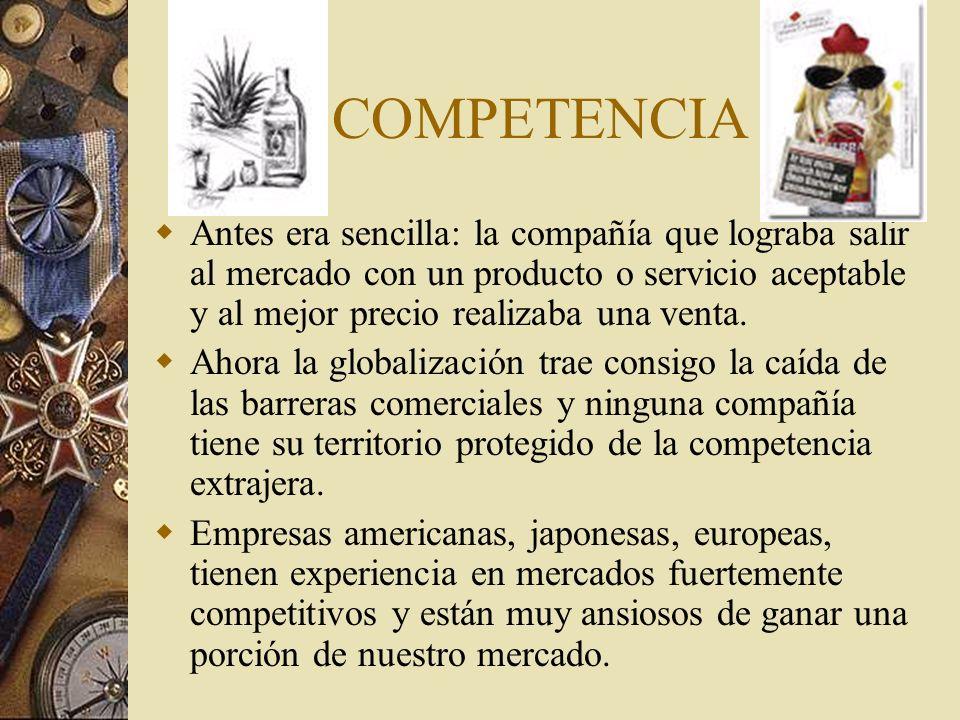 COMPETENCIA Antes era sencilla: la compañía que lograba salir al mercado con un producto o servicio aceptable y al mejor precio realizaba una venta.