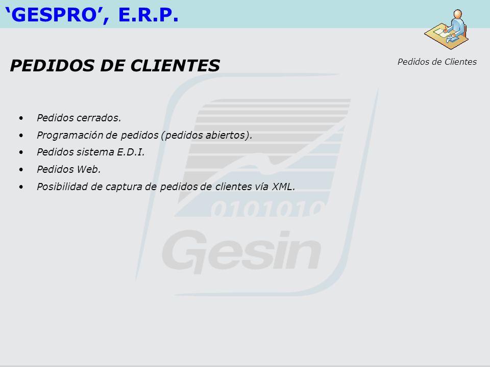 Pedidos cerrados. Programación de pedidos (pedidos abiertos). Pedidos sistema E.D.I. Pedidos Web. Posibilidad de captura de pedidos de clientes vía XM