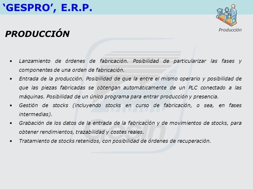 GESPRO, E.R.P. Lanzamiento de órdenes de fabricación. Posibilidad de particularizar las fases y componentes de una orden de fabricación. Entrada de la