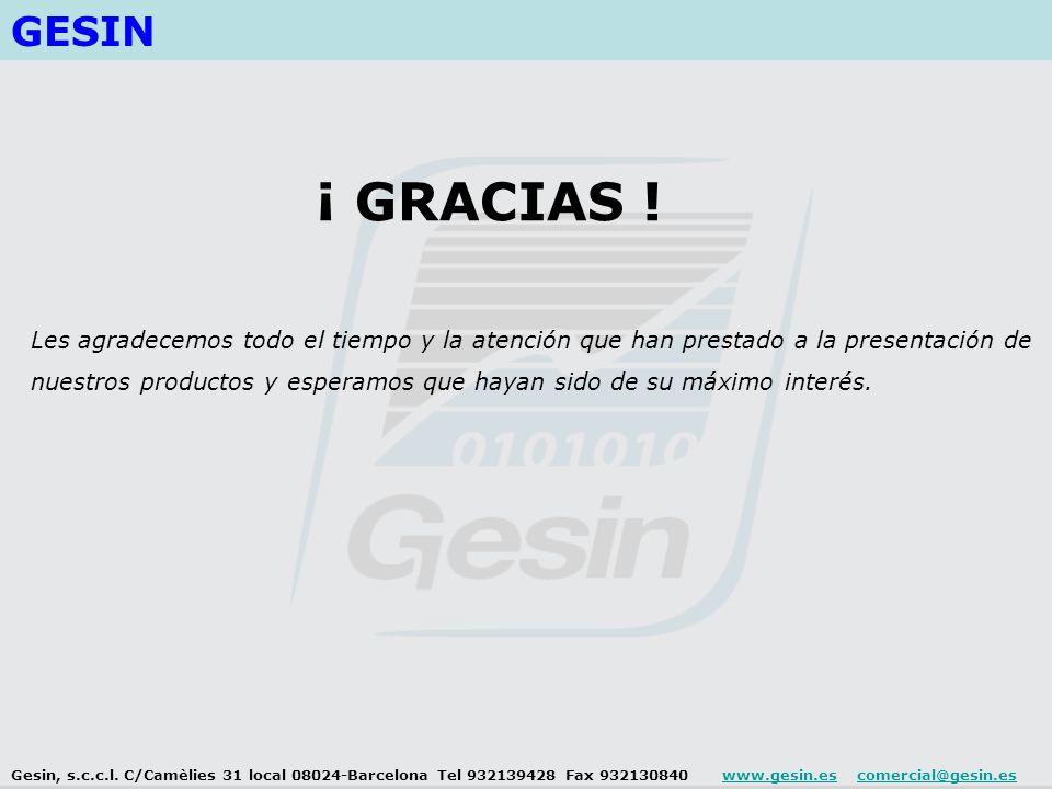 GESIN Les agradecemos todo el tiempo y la atención que han prestado a la presentación de nuestros productos y esperamos que hayan sido de su máximo interés.