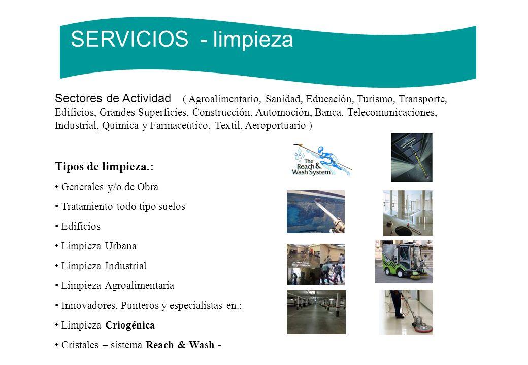 SERVICIOS - limpieza Sectores de Actividad ( Agroalimentario, Sanidad, Educación, Turismo, Transporte, Edificios, Grandes Superficies, Construcción, A