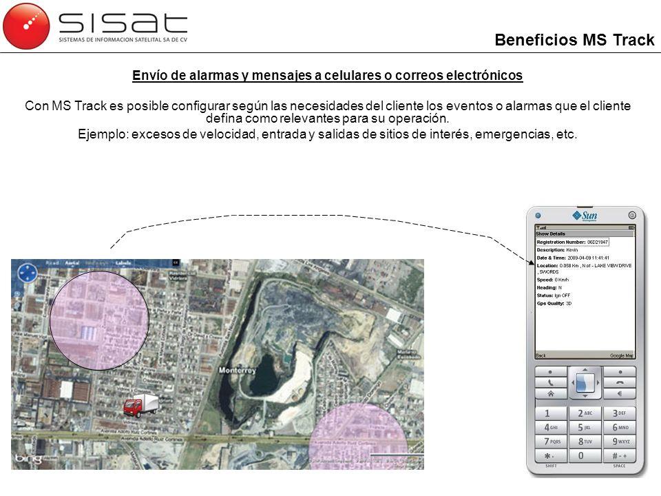 Envío de alarmas y mensajes a celulares o correos electrónicos Con MS Track es posible configurar según las necesidades del cliente los eventos o alar