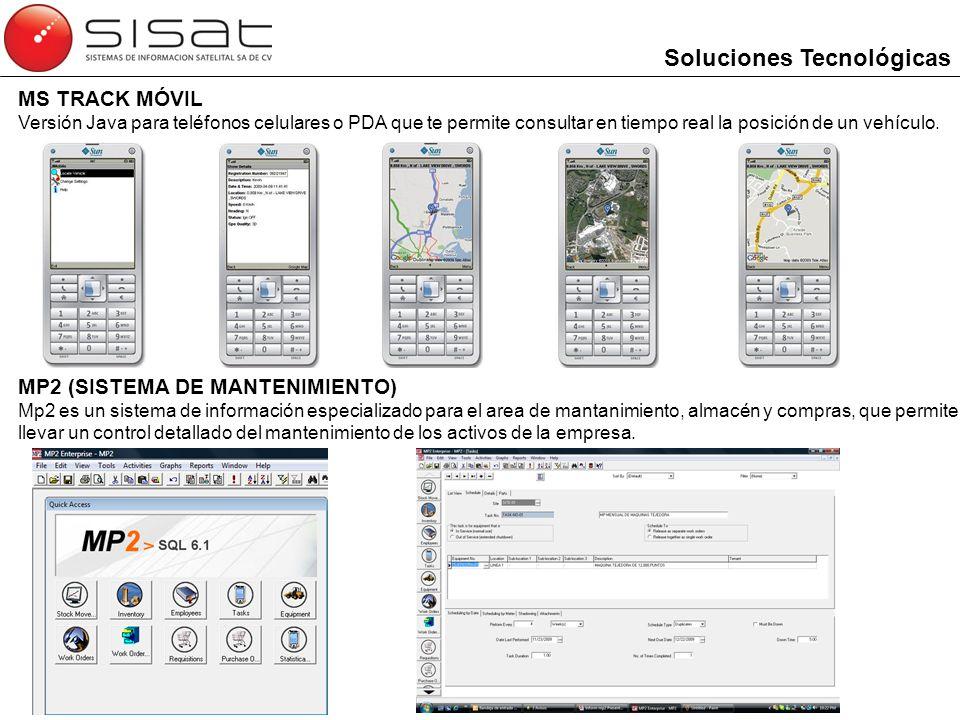 MS TRACK MÓVIL Versión Java para teléfonos celulares o PDA que te permite consultar en tiempo real la posición de un vehículo. Soluciones Tecnológicas
