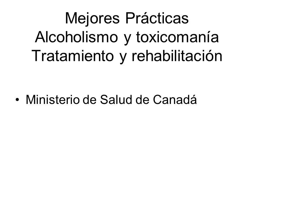 Mejores Prácticas Alcoholismo y toxicomanía Tratamiento y rehabilitación Ministerio de Salud de Canadá