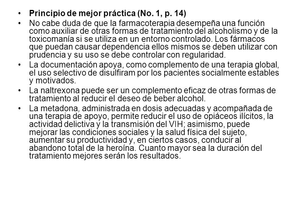 Principio de mejor práctica (No. 1, p. 14) No cabe duda de que la farmacoterapia desempeña una función como auxiliar de otras formas de tratamiento de