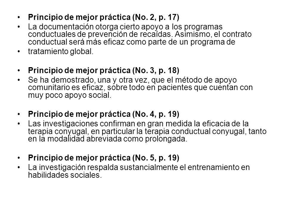 Principio de mejor práctica (No. 2, p. 17) La documentación otorga cierto apoyo a los programas conductuales de prevención de recaídas. Asimismo, el c