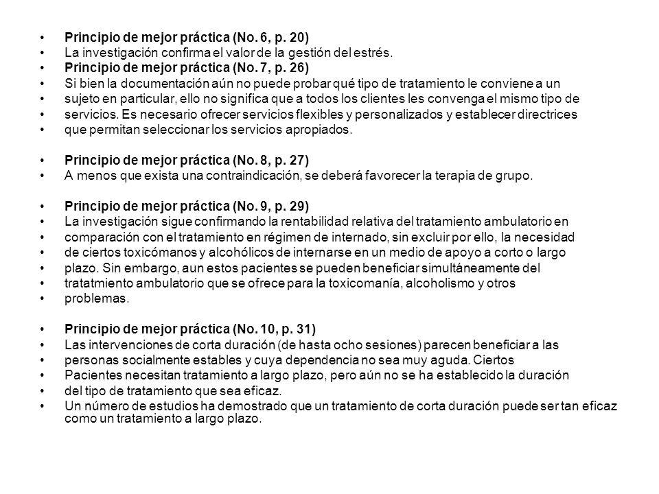 Principio de mejor práctica (No. 6, p. 20) La investigación confirma el valor de la gestión del estrés. Principio de mejor práctica (No. 7, p. 26) Si