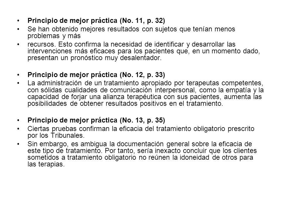 Principio de mejor práctica (No. 11, p. 32) Se han obtenido mejores resultados con sujetos que tenían menos problemas y más recursos. Esto confirma la