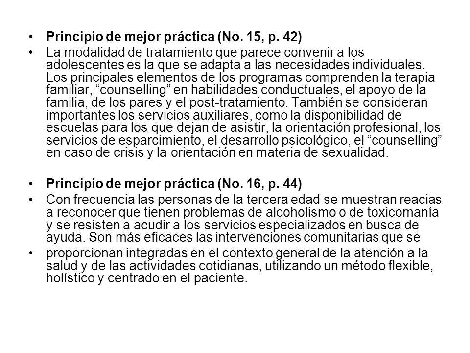 Principio de mejor práctica (No. 15, p. 42) La modalidad de tratamiento que parece convenir a los adolescentes es la que se adapta a las necesidades i