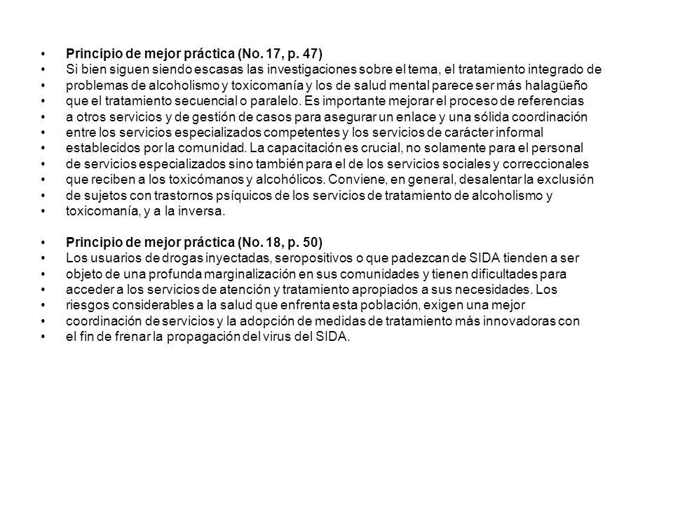 Principio de mejor práctica (No. 17, p. 47) Si bien siguen siendo escasas las investigaciones sobre el tema, el tratamiento integrado de problemas de