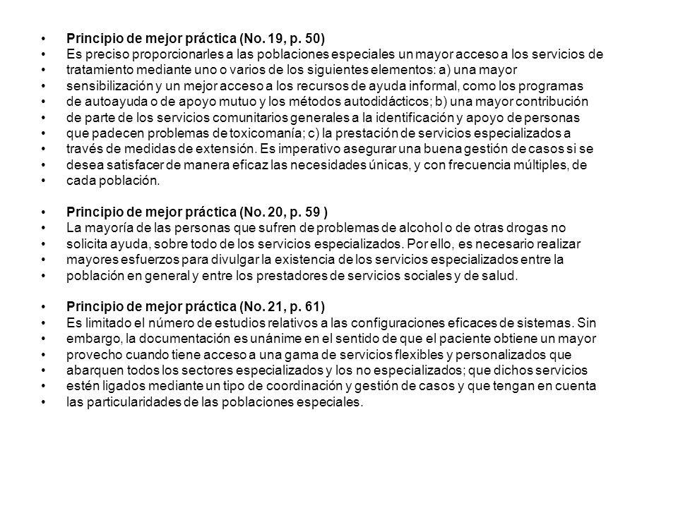 Principio de mejor práctica (No. 19, p. 50) Es preciso proporcionarles a las poblaciones especiales un mayor acceso a los servicios de tratamiento med